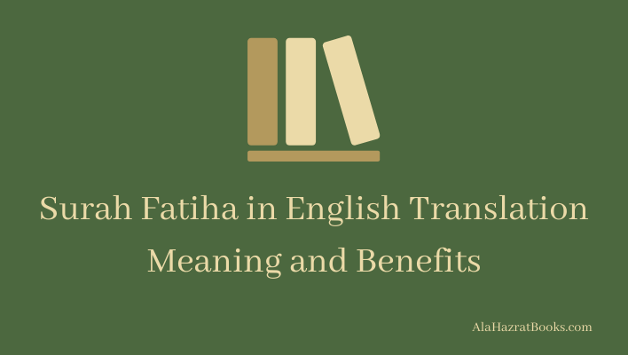 Surah Fatiha in English Translation Meaning and Benefits