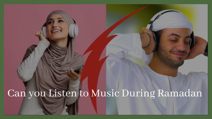 Can you Listen to Music During Ramadan Fasting