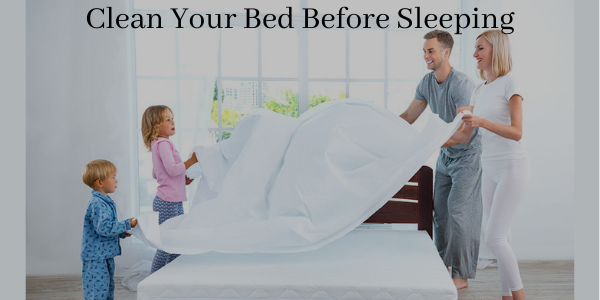 Clean Your Bed Before Sleeping