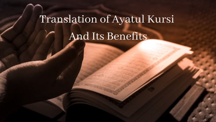 Translation of Ayatul Kursi in English with Its Benefits and Hadith
